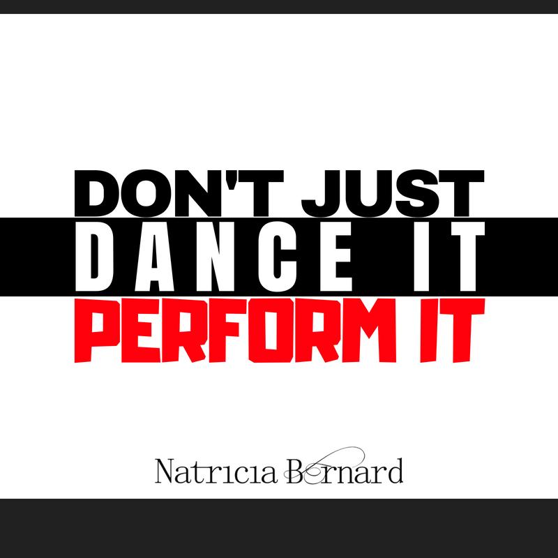 Don't just Dance it. Perform it.